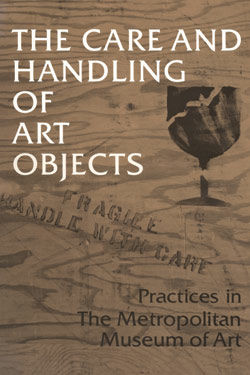 Care and Handling of Art Objects Practices in The Metropolitan Museum of Art