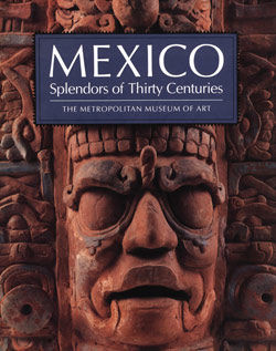 Mexico Splendors of Thirty Centuries