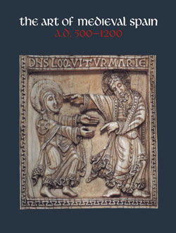 Art of Medieval Spain AD 500 1200
