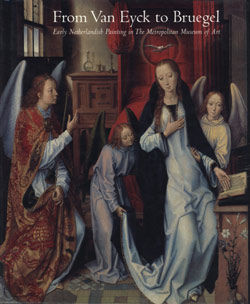 From Van Eyck to Bruegel Early Netherlandish Painting in The Metropolitan Museum of Art