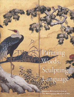Painting Words Sculpting Language Creative Writing Activities at The Metropolitan Museum of Art