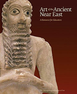 Art of the Ancient Near East A Resource for Educators