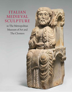 Italian Medieval Sculpture in The Metropolitan Museum of Art and The Cloisters