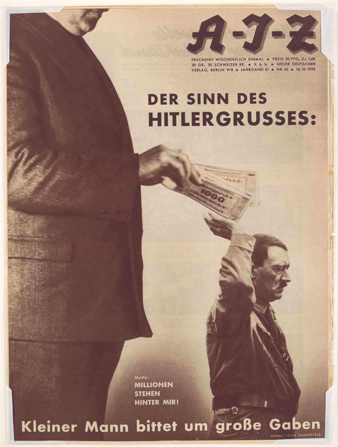 Der Sinn des Hitlergrusses: Kleiner Mann bittet um grosse Gaben. Motto: Millonen Stehen Hinter Mir! [The Meaning of the Hitler Salute: Little man asks for big gifts. Motto: Millions Stand Behind Me!], 1932 John Heartfield (German, 1891–1968)