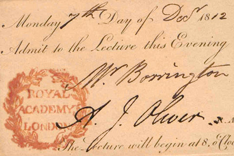 "Ticket with the seal of the Royal Academy London reading, ""Monday 7th day of December 1812 Admit to the Lecture this Evening Mr. Borrington [signed illegible R.A] The lecture will begin at 8 o'clock"""
