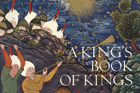 The cover of a book, with a detail of a colorful Islamic manuscript painting, titled: A King's Book of Kings