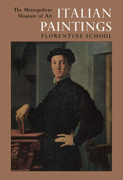 Italian Paintings A Catalogue of the Collection of The Metropolitan Museum of Art Vol 1 Florentine School