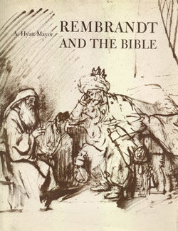 Rembrandt and the Bible adapted from The Metropolitan Museum of Art Bulletin v 36 no 3 Winter 1978 1979