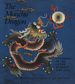 Manchu Dragon Costumes of the Ching Dynasty 1644 1912
