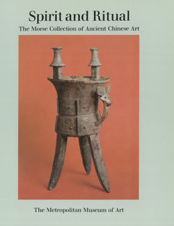 Spirit and Ritual The Morse Collection of Ancient Chinese Art