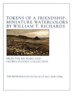 Tokens of a Friendship Miniature Watercolors by William T Richards