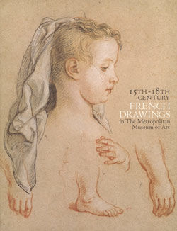 Fifteenth Eighteenth Century French Drawings in The Metropolitan Museum of Art