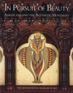 In Pursuit of Beauty Americans and the Aesthetic Movement