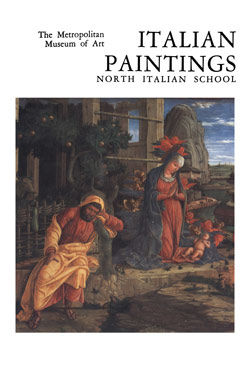 Italian Paintings A Catalogue of the Collection of The Metropolitan Museum of Art Vol 4 North Italian School