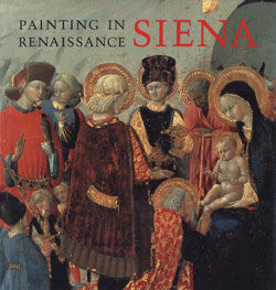Painting in Renaissance Siena 1420 1500