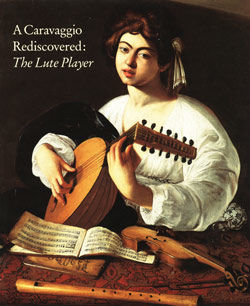 Caravaggio Rediscovered The Lute Player
