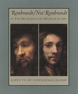 RembrandtNot Rembrandt in The Metropolitan Museum of Art Aspects of Connoisseurship Volumes I and II