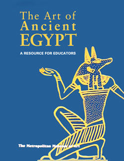 Art of Ancient Egypt A Resource for Educators
