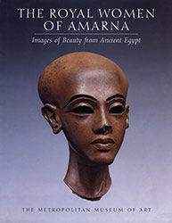 Royal Women of Amarna Images of Beauty from Ancient Egypt