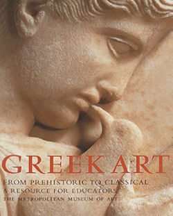 Greek Art From Prehistoric to Classical A Resource for Educators