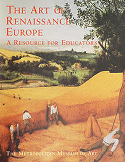 Art of Renaissance Europe A Resource for Educators