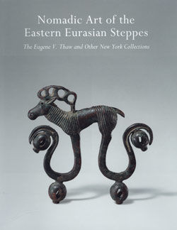 Nomadic Art of the Eastern Eurasian Steppes The Eugene V Thaw and Other Notable New York Collections
