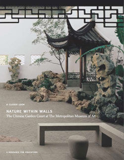 Nature within Walls The Chinese Garden Court at The Metropolitan Museum of Art A Resource for Educators