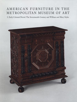 American Furniture in The Metropolitan Museum of Art Vol I Early Colonial Period The Seventeenth Century and William and Mary Styles