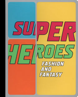 Superheroes Fashion and Fantasy