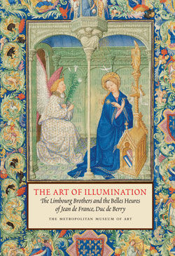 Art of Illumination The Limbourg Brothers and the Belles Heures of Jean de France Duc de Berry