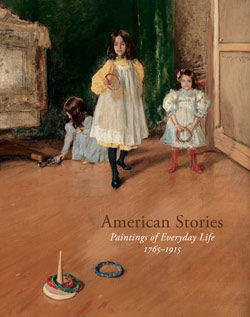 American Stories Paintings of Everyday Life 1765 1915