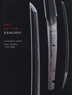 Art of the Samurai Japanese Arms and Armor 1156 1868