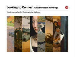 Looking to Connect with European Paintings Visual Approaches for Teaching in the Galleries