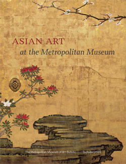 Asian Art at the Metropolitan Museum The Metropolitan Museum of Art Bulletin v 73 no 1 Summer 2015