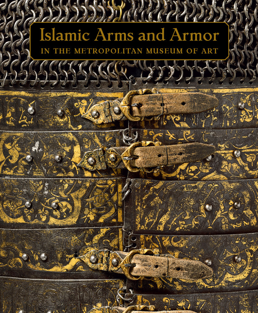 Islamic Arms and Armor in The Metropolitan Museum of Art