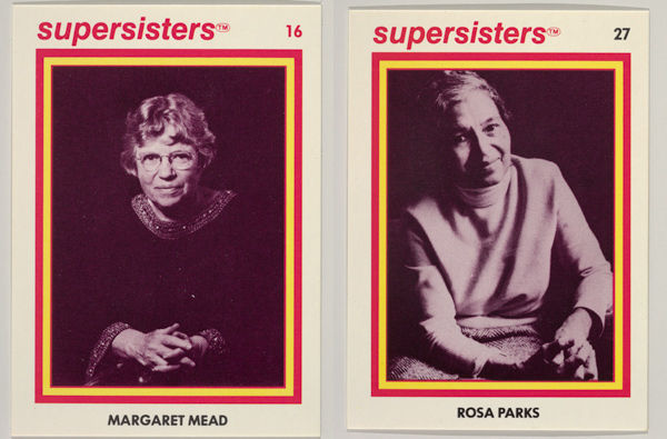 Left: Margaret Mead, Supersisters No. 16; Right: Rosa Parks, Supersisters No. 27