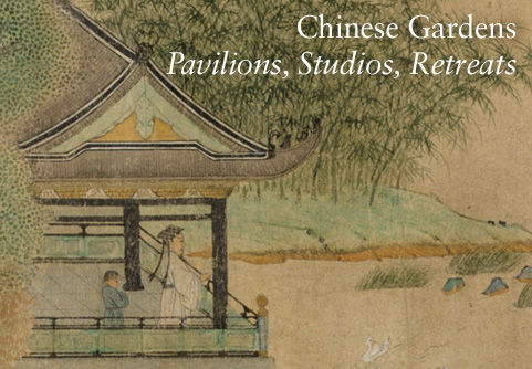 Chinese Gardens: Pavilions, Studios, Retreats
