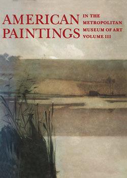 American Paintings in The Metropolitan Museum of Art  Vol  3