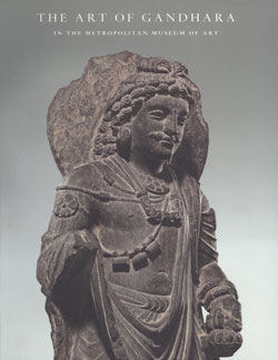 The Art Of Gandhara In The Metropolitan Museum Of Art Metpublications The Metropolitan Museum Of Art
