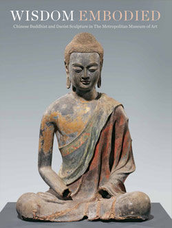 Wisdom Embodied: Chinese Buddhist and Daoist Sculpture in