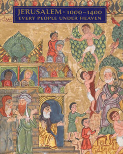 Jerusalem, 1000–1400: Every People Under Heaven