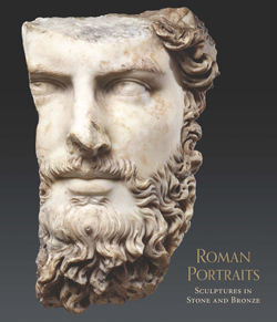 Roman Portraits: Sculptures in Stone and Bronze in the