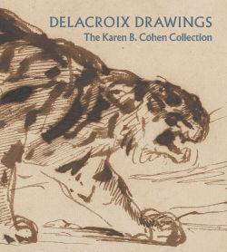Delacroix Drawings The Karen B Cohen Collection Metpublications