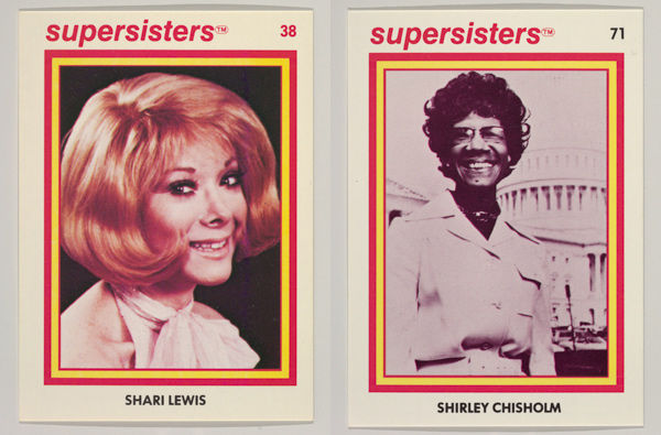 Left: Shari Lewis, Supersisters No. 38; Right: Shirley Chisholm, Supersisters No. 71