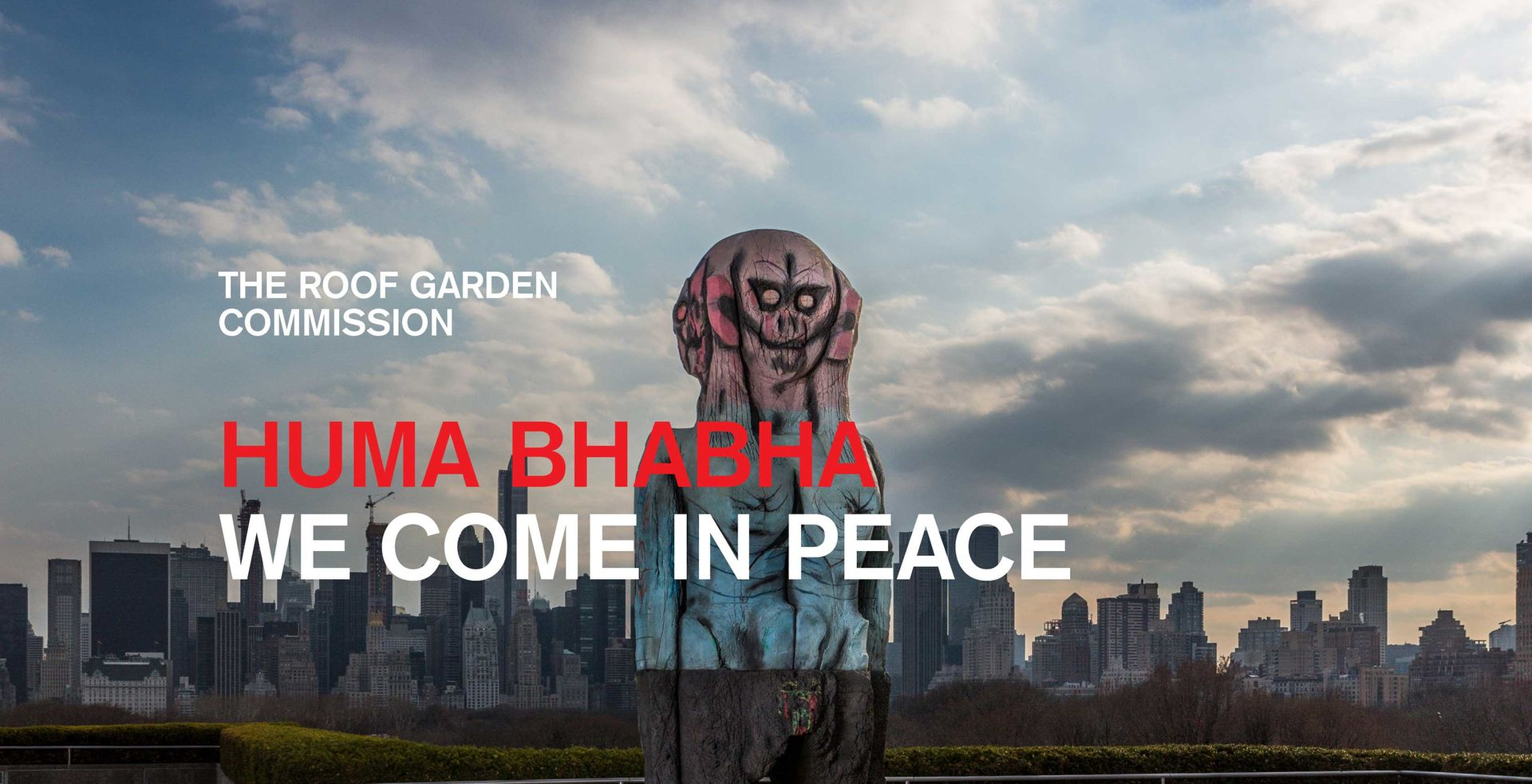 The Roof Garden Commission: Huma Bhabha, We Come in Peace