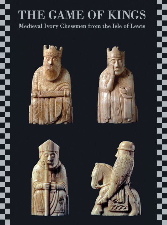 The Game of Kings: Medieval Ivory Chessmen from the Isle of Lewis