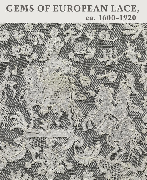Gems of European Lace, ca. 1600–1920