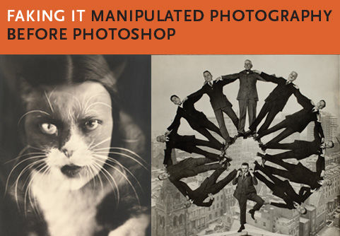 Faking It: Manipulated Photography Before Photoshop