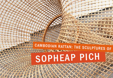 Cambodian Rattan: The Sculptures of Sopheap Pich