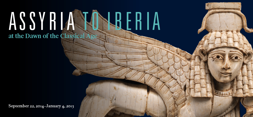 Assyria to Iberia at the Dawn of the Classical Age | September 22, 2014-January 4, 2015